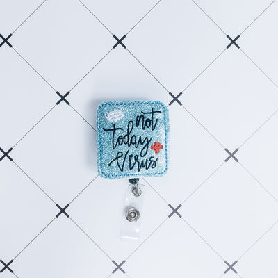 Not Today Virus Badge Clip - Nurse Life Boutique