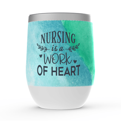 Work of Heart Wine Tumbler - Nurse Life Boutique
