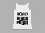 "WOMEN'S ""ER'BODY WANTS TO BE BLK TIL..."" TANK TOP"