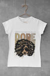WOMEN'S UNAPOLOGETICALLY DOPE T-SHIRT