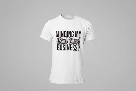 MEN'S MINDING MY BLK OWNED BUSINESS T-SHIRT