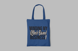 MINDING MY BLK OWNED BUSINESS TOTE BAG