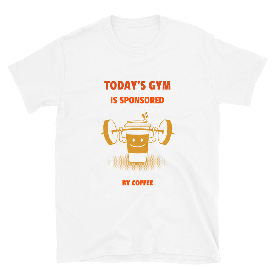 Today's gym is sponsored by coffee T-Shirt