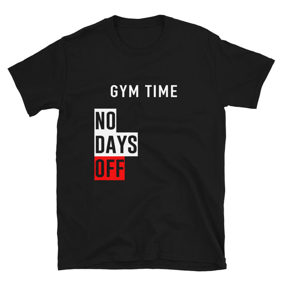 Gym time no days off T-Shirt