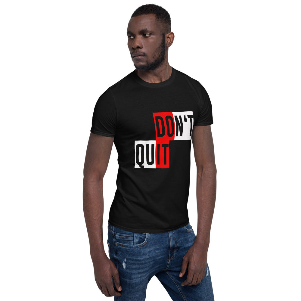 DON'T QUIT JUST DO IT T-Shirt