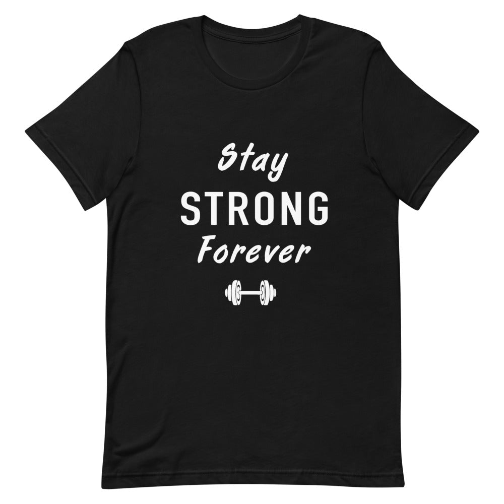 Stay strong forever T-Shirt