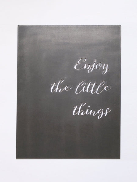 Enjoy the Little Things Metal Sign Quote