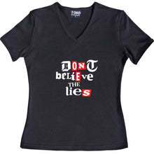 Load image into Gallery viewer, Don't Believe The Lies Women's T-Shirt
