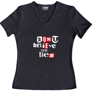 Don't Believe The Lies Women's T-Shirt