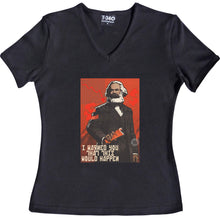 "Load image into Gallery viewer, Karl Marx ""I Warned You This Would Happen"" Women's T-Shirt"