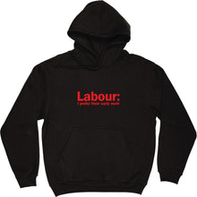 Load image into Gallery viewer, Labour: I Prefer Their Early Work Hooded-Top