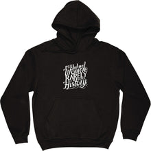 Load image into Gallery viewer, Well Behaved Women Rarely Make History Hooded-Top