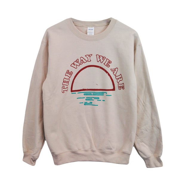 The Way We Are - Crewneck