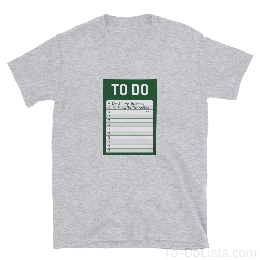 Don't Stop Believin' T-Shirt Green-T-Shirts-To-DoLists.com