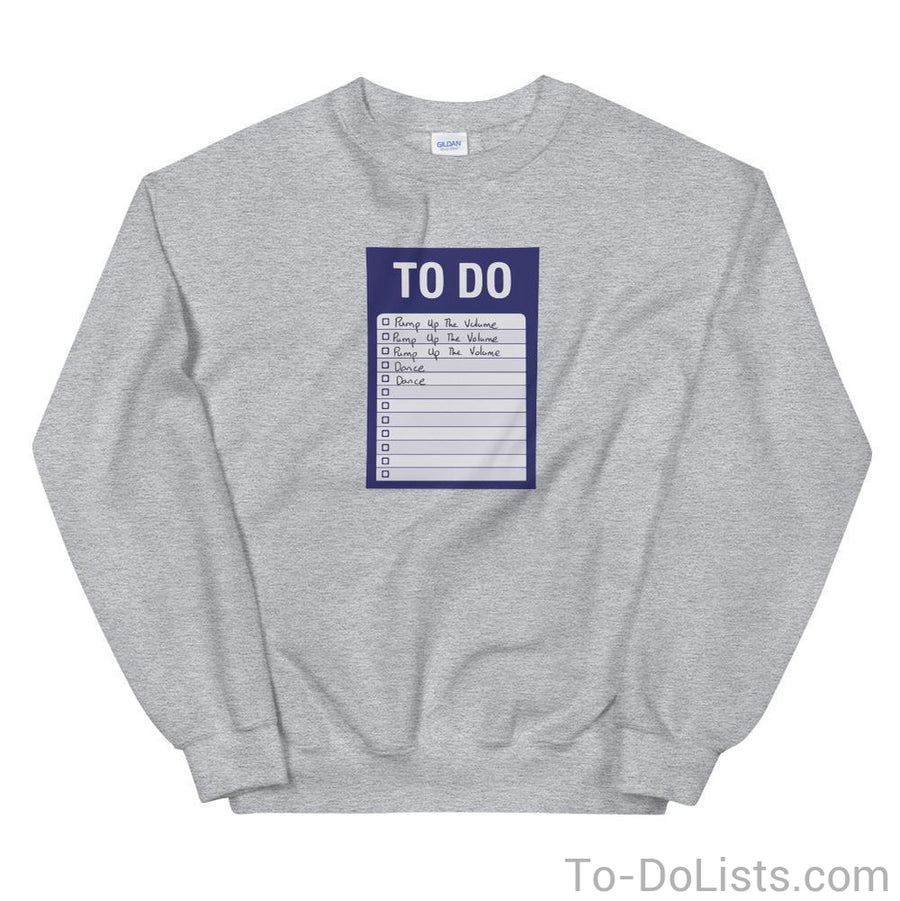 Pump Up The Volume Sweatshirt-Sweatshirts-To-DoLists.com