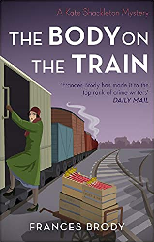 The Body on the Train - Frances Brody