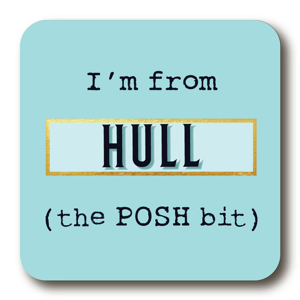 I'm from Hull (the posh bit) blue melamine coaster