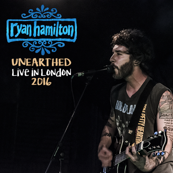 Ryan Hamilton - Unearthed - LIVE in London 2016 (Album)