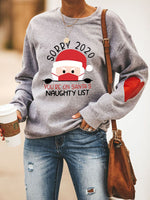 Load image into Gallery viewer, Women's Sorry 2020 You're On Santa's Naughty List Printed Christmas Sweatshirt