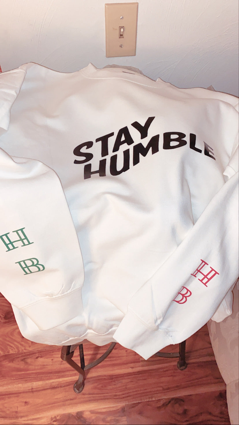 Stay Humble Crewneck