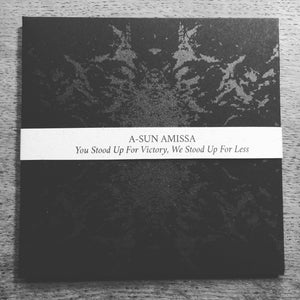 A-SUN AMISSA - You Stood Up For Victory, We Stood Up for Less Music slowsecret CD - Dark Peak Edition