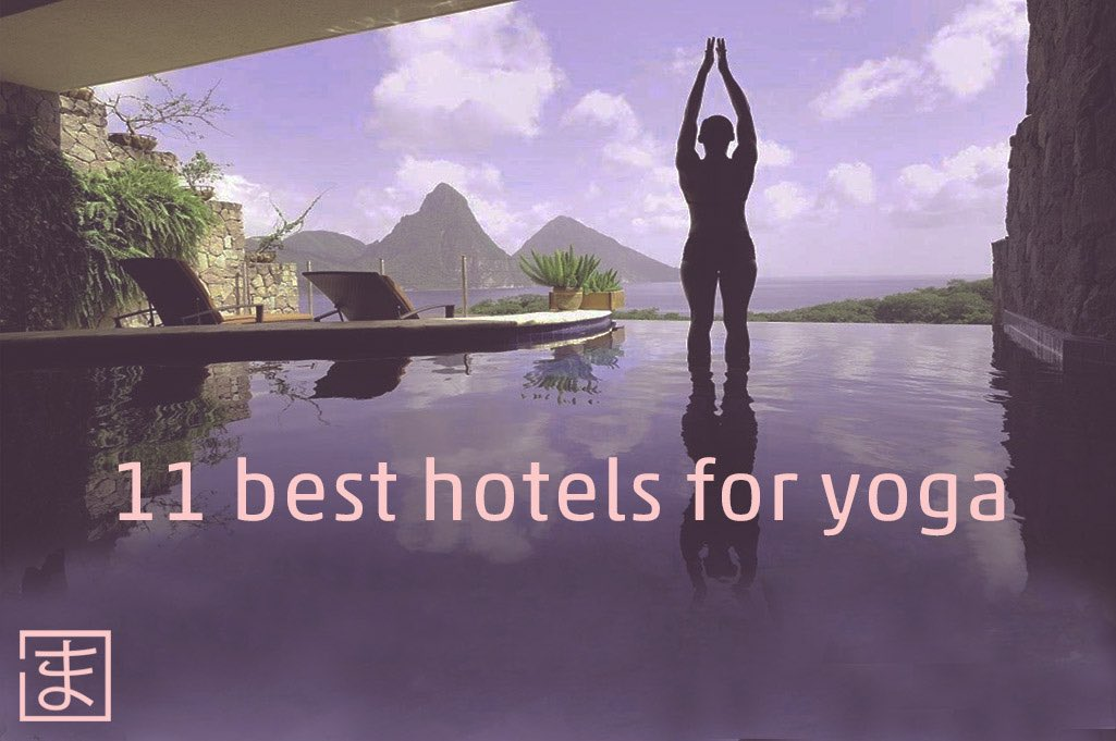 11 best hotels for yoga