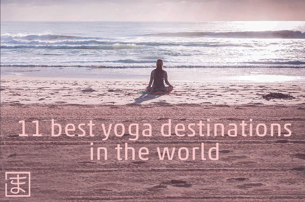 11 best yoga destinations in the world