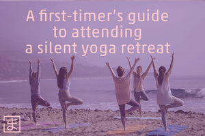 A first-timer's guide to attending a silent yoga retreat