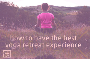 How to have the best yoga retreat experience?