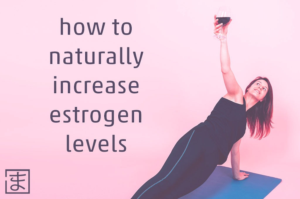 How to naturally increase estrogen levels