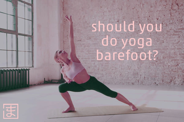Should you do yoga barefoot?