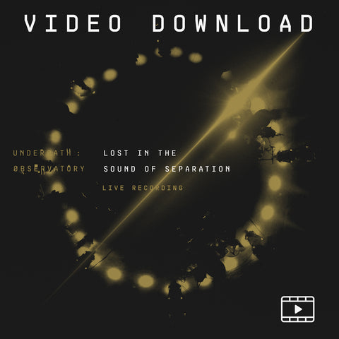 LOST IN THE SOUND OF SEPARATION: VIDEO DOWNLOAD