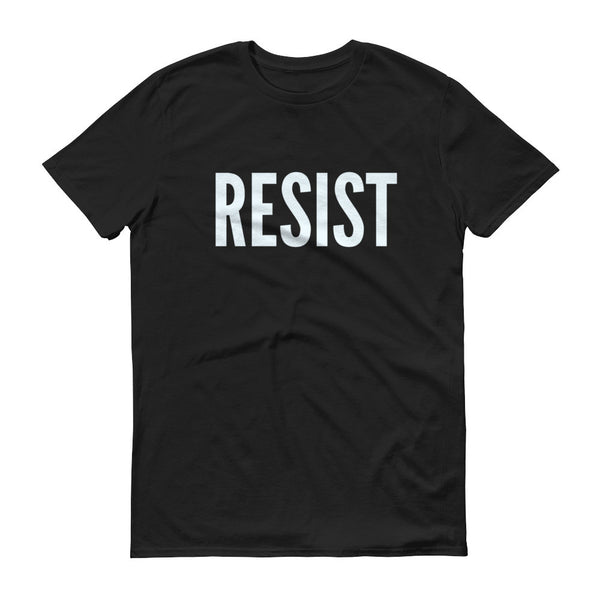 RESIST Political Message Opinion Statement T-shirt