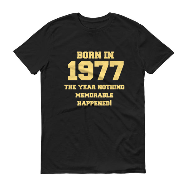 Born In 1977 Birthday Sleeve UNISEX Trendy Every Day  Gift T-Shirt