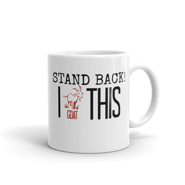 Stand Back! I Goat This Play on Words Ceramic Coffee Mug