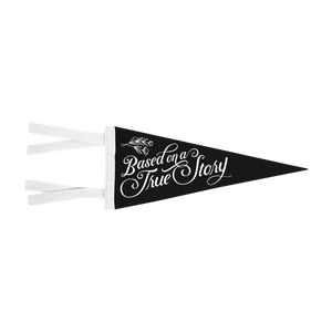 True Story Black/White Pennant