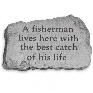 "10"" Garden Stone - A Fisherman Lives Here"