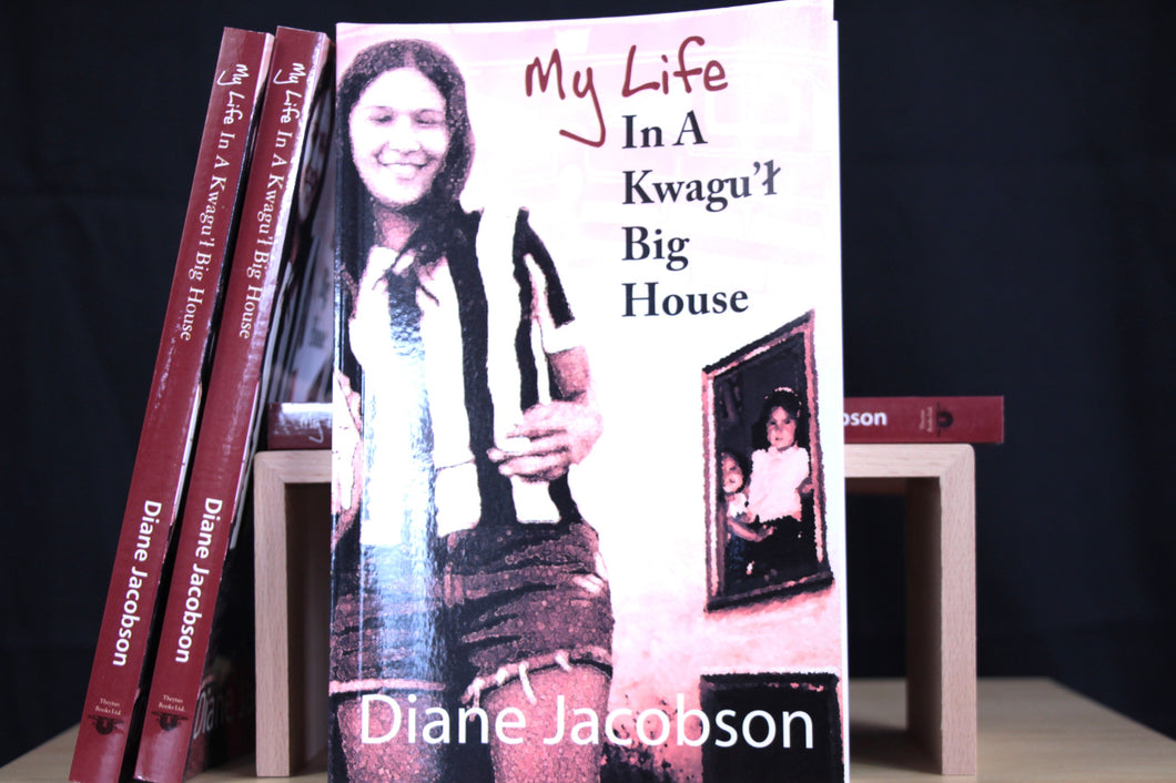 My Life In A Kwagu'ł Big House - Diane Jacobson