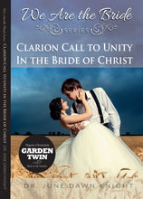 Load image into Gallery viewer, Clarion Call to UNITY in the Bride of Christ