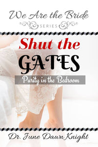 Shut the Gates: Purity in the Bedroom