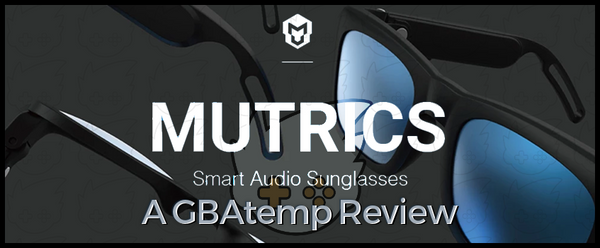 Official Review: Mutrics Smart Audio Sunglasses - GBATEMP
