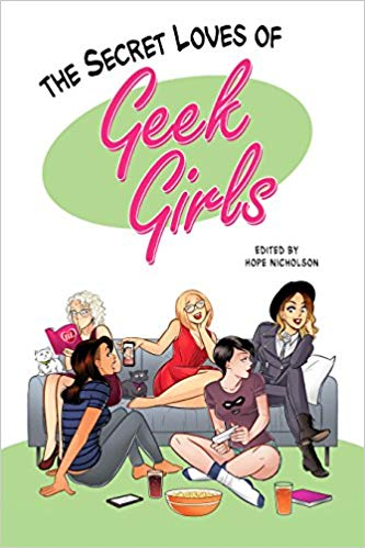 The Secret Loves of Geek Girls: Kickstarter Edition