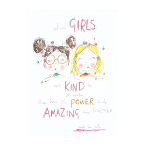 """When girls are kind to one another"" art print"