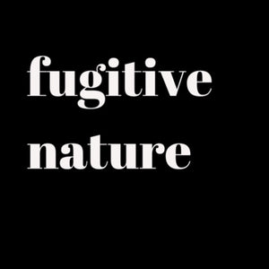 fugitive nature
