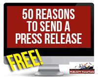 50 REASONS TO SEND A PRESS RELEASE - Short on ideas? This will help you get going.....