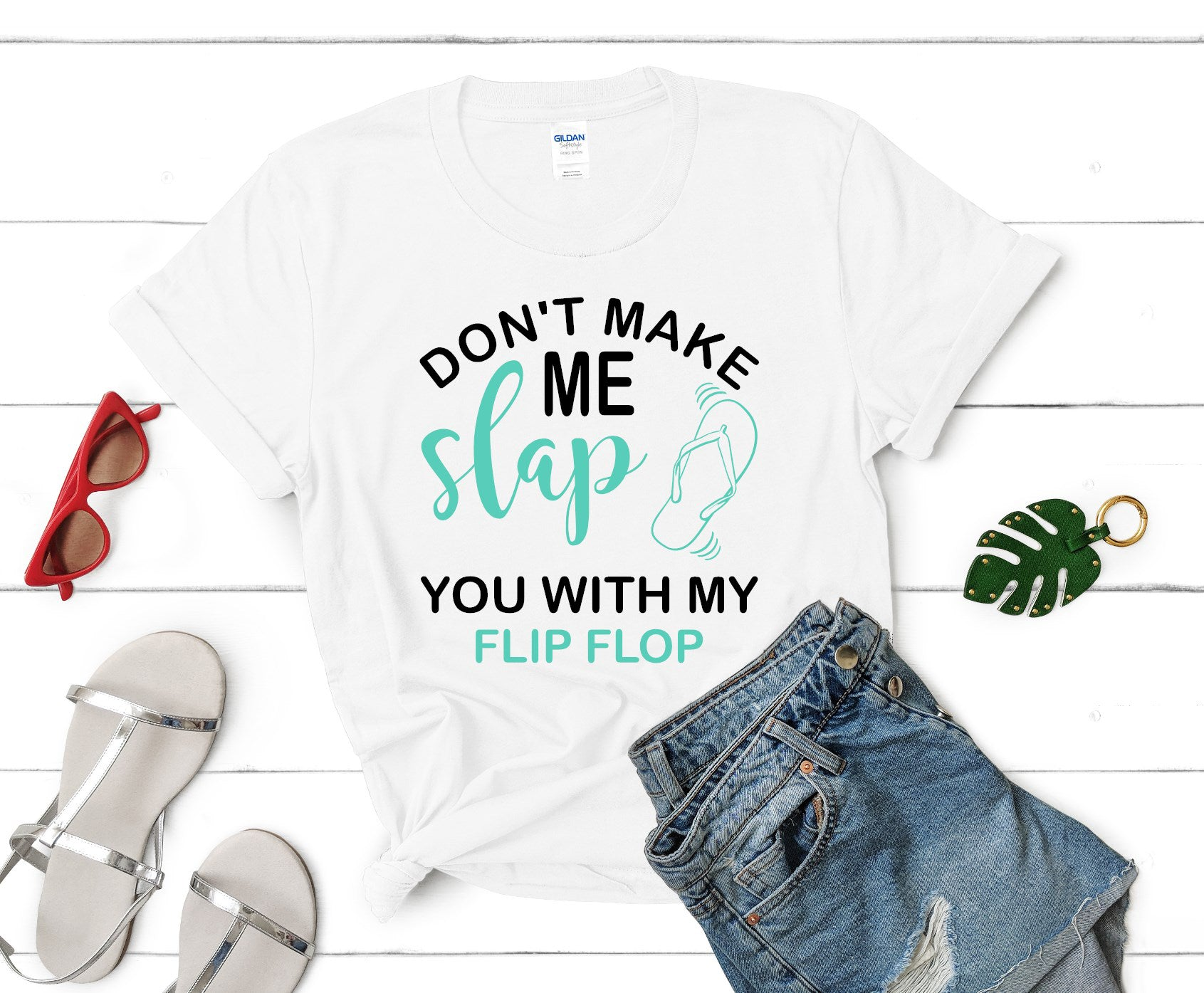 Don't Make Me Slap you Graphic T Shirt