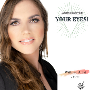 Accessorize Your Eyes with Daria DiBitonto @ 12pm Pacific Wed Dec 30th