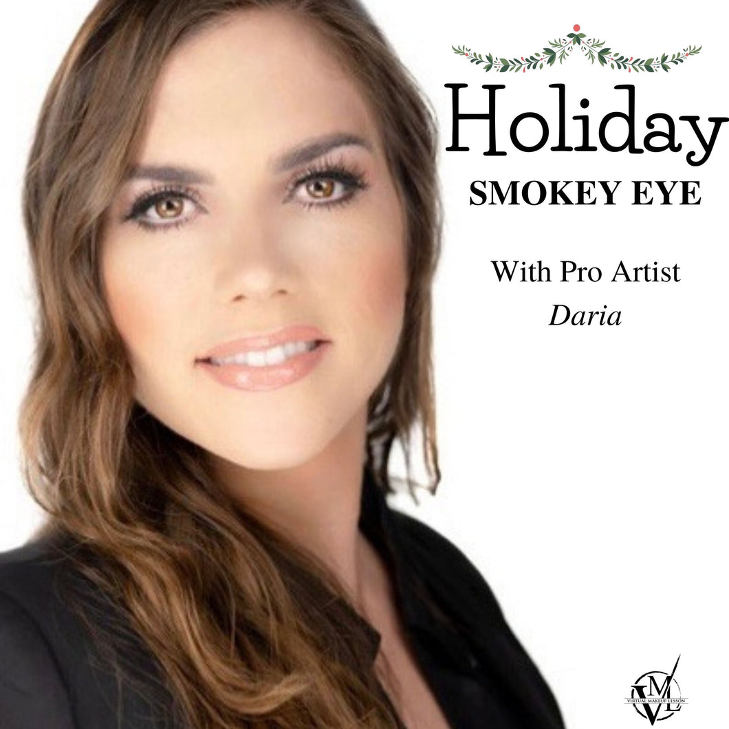 *Holiday* Smokey Eye with Daria DiBitonto @  12pm Pacific Wed Dec 23rd