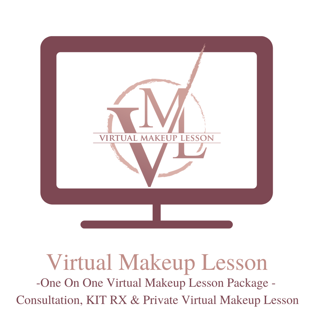Virtual Makeup Lesson - Private 'One On One' Package with KIT RX - Special Pricing!