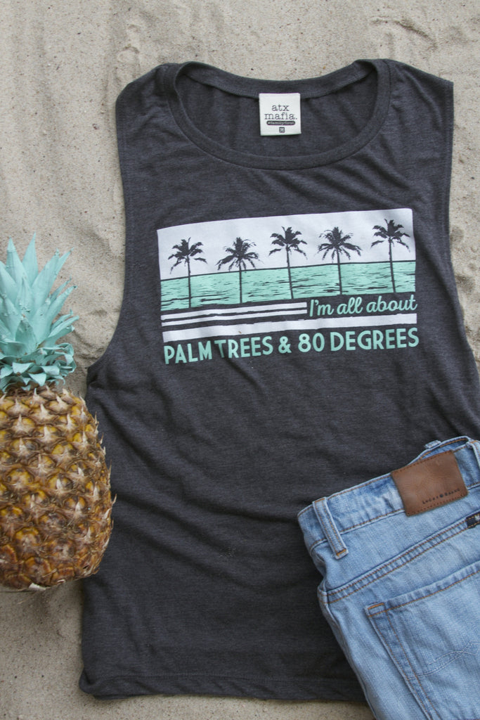 Palm Trees & 80 Degrees - Tank